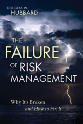 The Failure of Risk Management, Douglas W. Hubbard