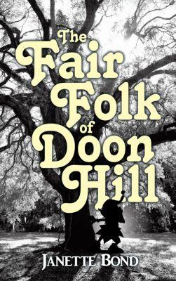 The Fair Folk of Doon Hill, Janette Bond