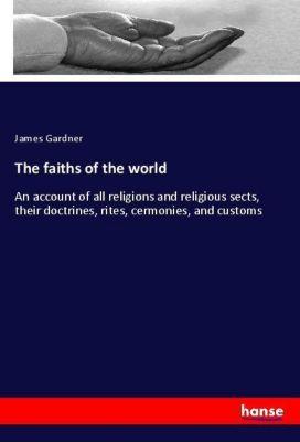 The faiths of the world, James Gardner