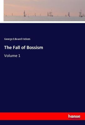 The Fall of Bossism, George Edward Vickers
