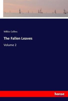 The Fallen Leaves, Wilkie Collins