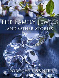 The Family Jewels and Other Stories, Dorothy Cannell