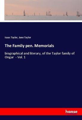 The Family pen. Memorials, Isaac Taylor, Jane Taylor