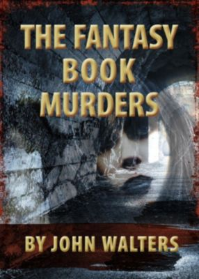 The Fantasy Book Murders, John Walters