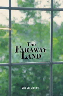 The Faraway Land, Dora Gail McDaniel