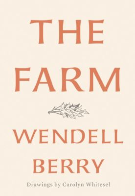 The Farm, Wendell Berry