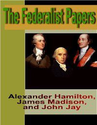 The Federalist Papers, Madison and Jay Hamilton