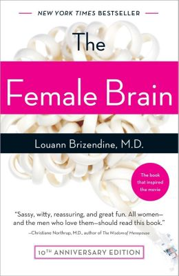 The Female Brain, Louann Brizendine