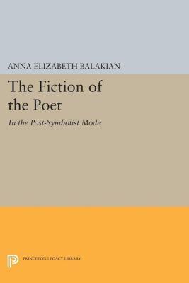 The Fiction of the Poet, Anna Elizabeth Balakian
