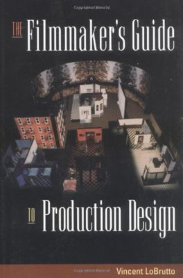 The Filmmaker's Guide to Production Design, Vincent LoBrutto