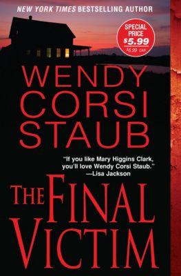 The Final Victim, WENDY CORSI STAUB, Wendy   Corsi Staub