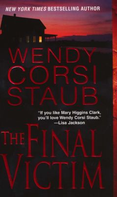 The Final Victim, Wendy   Corsi Staub