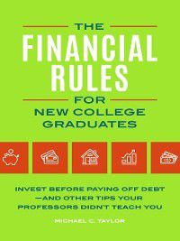 The Financial Rules for New College Graduates, Michael Taylor