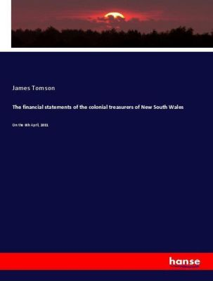The financial statements of the colonial treasurers of New South Wales, James Tomson