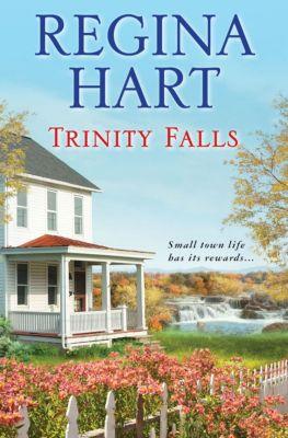 The Finding Home Novels: Trinity Falls, Regina Hart