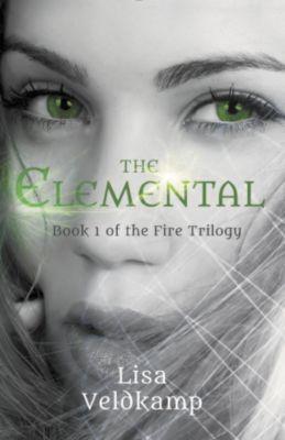 The Fire Trilogy: The Elemental (The Fire Trilogy, #1), Lisa Veldkamp