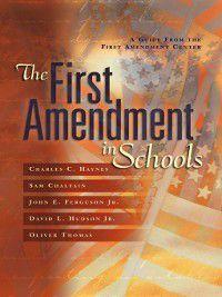 The First Amendment in Schools, Sam Chaltain, Charles C. Haynes, John E. Ferguson Jr.
