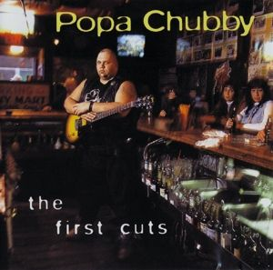 The First Cuts, Popa Chubby