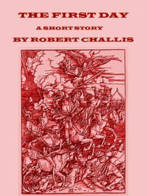 The First Day, Robert Challis
