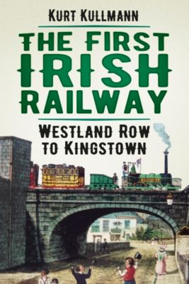 The First Irish Railway, Kurt Kullmann