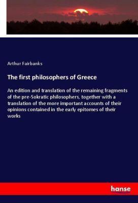 The first philosophers of Greece, Arthur Fairbanks