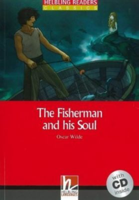 The Fisherman and his Soul, m. 1 Audio-CD, Oscar Wilde