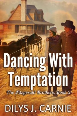 The Fitzgerald Brothers Series: Dancing With Temptation (The Fitzgerald Brothers Series, #2), Dilys J. Carnie