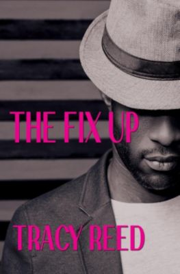 The Fix Up, Tracy Reed