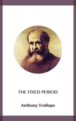 The Fixed Period, Anthony Trollope