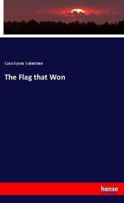 The Flag that Won, Caro Syron Valentine
