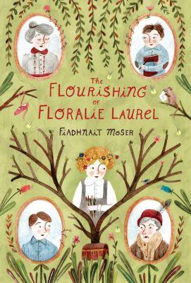 The Flourishing of Floralie Laurel, Fiadhnait Moser