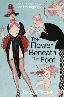 The Flower Beneath the Foot, Ronald Firbank