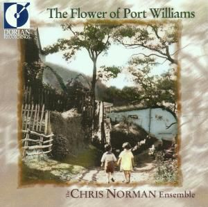 The Flower Of Port Williams, Chris Ensemble Norman
