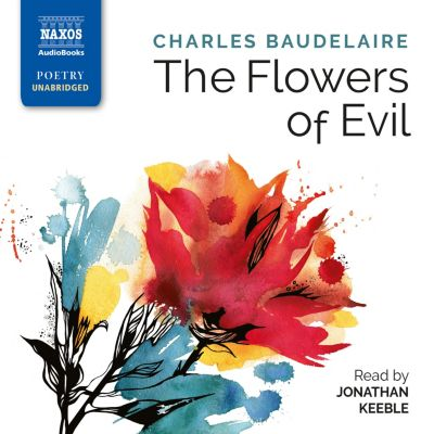 The Flowers of Evil (Unabridged), Charles Baudelaire