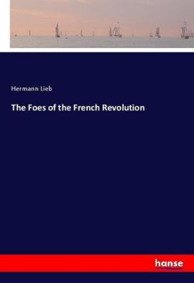 The Foes of the French Revolution, Hermann Lieb