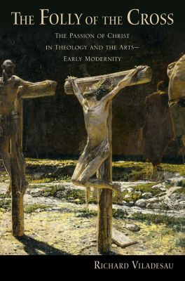 The Folly of the Cross, Richard Viladesau