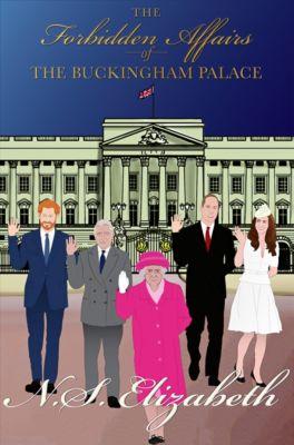 The Forbidden Affairs of the Buckingham Palace, N.S. Elizabeth