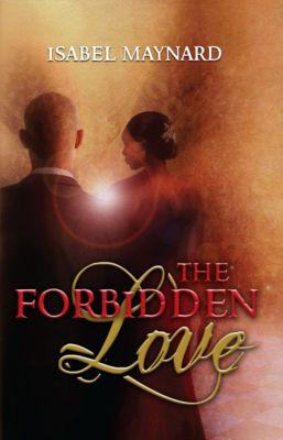 The Forbidden Love, Isabel Maynard