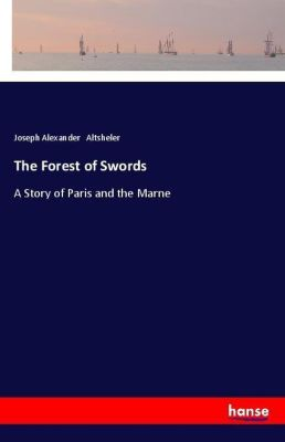 The Forest of Swords, Joseph Alexander Altsheler