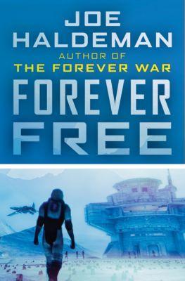 The Forever War Series: Forever Free, Joe Haldeman