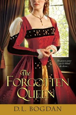 The Forgotten Queen, D.L. Bogdan
