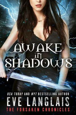 The Forsaken Chronicles: Awake in Shadows (The Forsaken Chronicles, #2), Eve Langlais