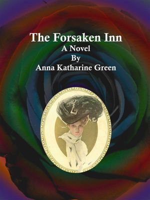 The Forsaken Inn, Anna Katharine Green