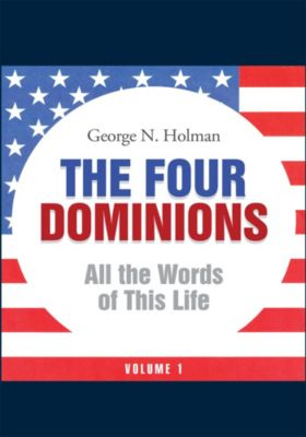 The Four Dominions, George N. Holman