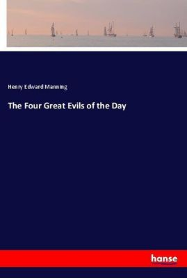 The Four Great Evils of the Day, Henry Edward Manning