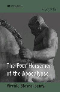 The Four Horsemen of the Apocalypse (World Digital Library Edition), Vicente Blasco Ibanez