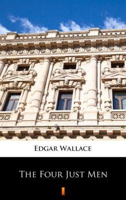 The Four Just Men, Edgar Wallace