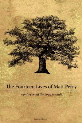 The Fourteen Lives of Matt Perry, Matthew Perry