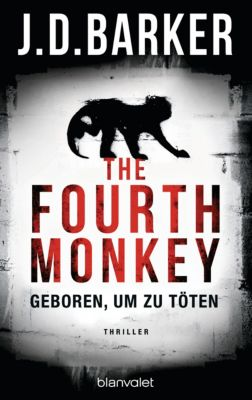The Fourth Monkey - Geboren, um zu töten, J.D. Barker