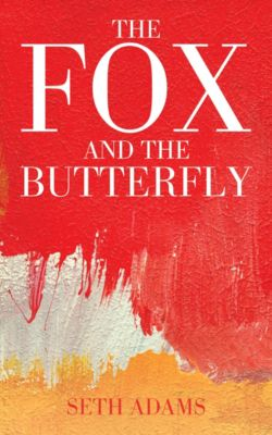 The Fox and the Butterfly, Seth Adams